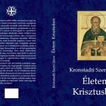 """Megjelent Kronstadti Szent János, """"Életem Krisztusban"""" c. naplója magyar nyelven, az Odigitria Könyvek sorozatban!"""